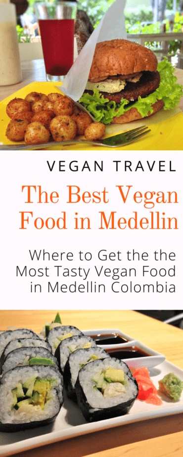 Vegan Travel - Where to get the best vegan food in Medellin Colombia. Sushi, burgers, hummus, chocolate mousse, and more! Click here to discover the best vegan food in Medellin! #medellin #vegan #colombia #travel #vegantravel